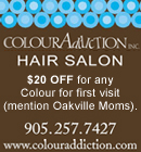 Colour Addiction Inc.- Hair Salon in Oakville. Providing all hair services such as hair extensions, hair straightening, colour, colour correction and cuts for the whole family. Mention Oakville Moms and receive $20 off for any Colour for the first visit!