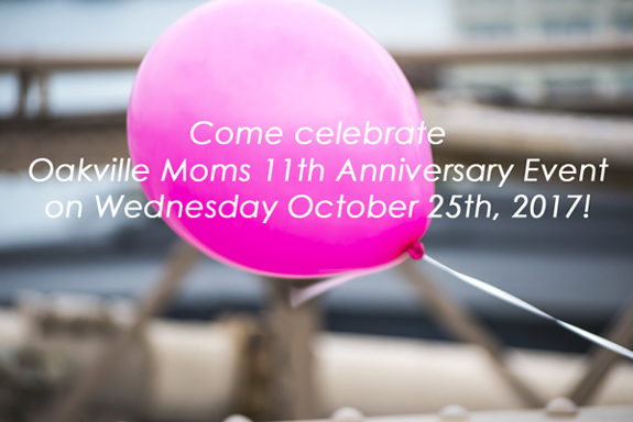 Oakville Moms 11th Anniversary Event on Wednesday October 25th, 2017!